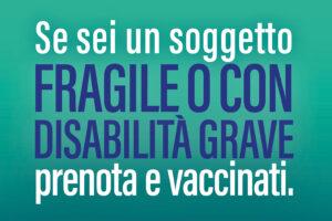Piano vaccinale anti Covid-19: persone con elevata fragilità e grave disabilità
